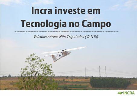 Incra vai usar Drones em ações de reforma agrária e regularização fundiária