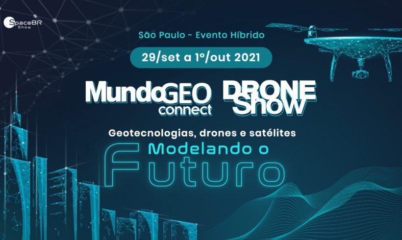 Nova data da DroneShow e MundoGEO Connect Show 2021; evento híbrido será em São Paulo