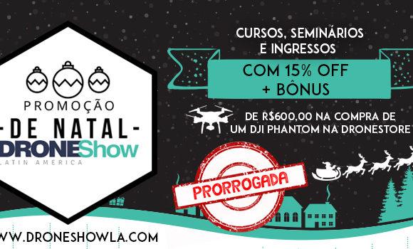 Promoção de Natal PRORROGADA: atividades do DroneShow com desconto e bônus