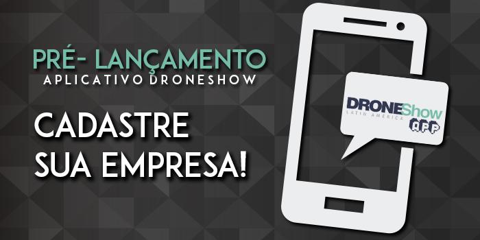 APP FINAL 750 Aplicativo DroneShow estima mais de 1.000 empresas no Brasil