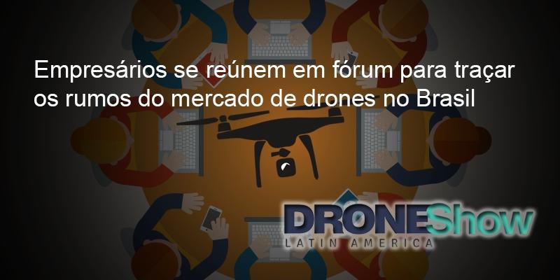 Acontece nessa quarta fórum para traçar os rumos do mercado de Drones