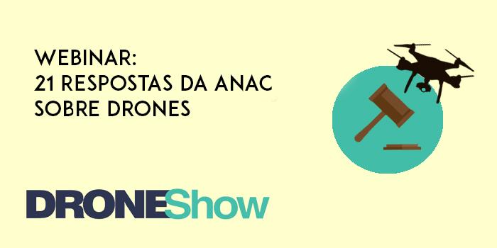 Webinar: confira a análise das 21 respostas da ANAC sobre regulamentação dos Drones