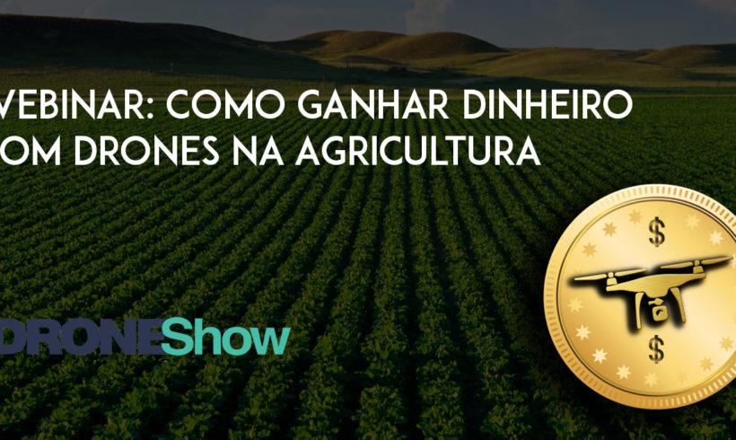 Webinar: Como ganhar dinheiro com Drones na Agricultura?