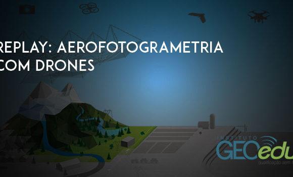 Confira o replay do mini-curso de introdução à Aerofotogrametria com Drones