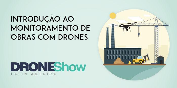 Webinar gratuito: Introdução ao monitoramento de obras com Drones