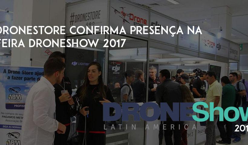 DroneStore confirma presença na feira DroneShow 2017