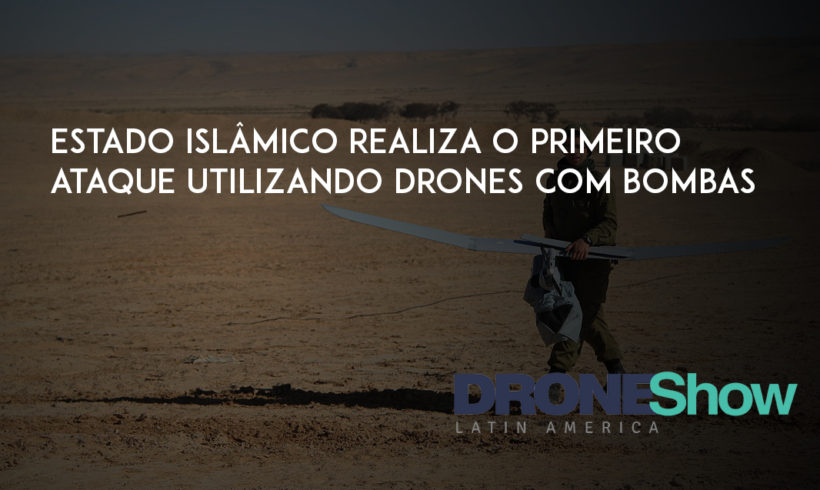 Estado Islâmico realiza primeiro ataque usando drones com bombas