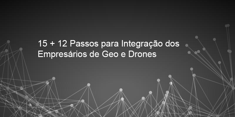Vídeo: 27 propostas para integração empresarial Geo & Drones