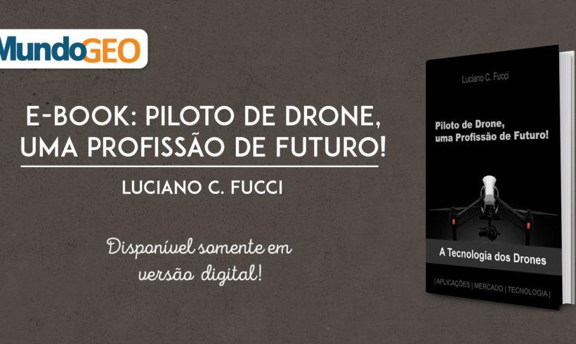 """Conheça o e-book """"Piloto de Drone, uma Profissão de Futuro"""" e garanta já o seu!"""
