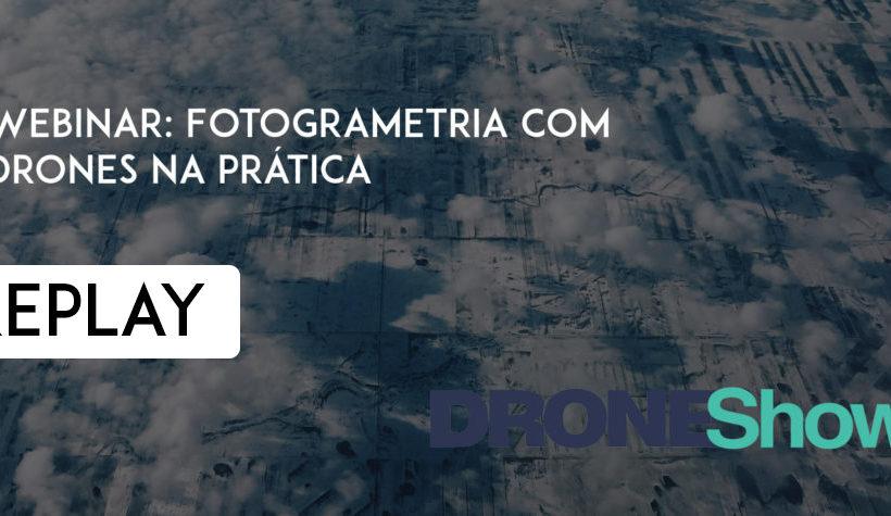 Replay do webinar: Fotogrametria com Drones na prática!